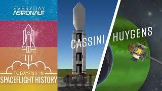 Cassini / Huygens / Titan IVB (Todayish In Spaceflight History) S3:E1