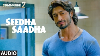 Commando 2 : Seedha Saadha (Full Audio Song) | Vidyut Jammwal, Adah Sharma, Esha Gupta | T-Series