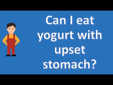 Can I eat yogurt with upset stomach ? | Best Health Channel