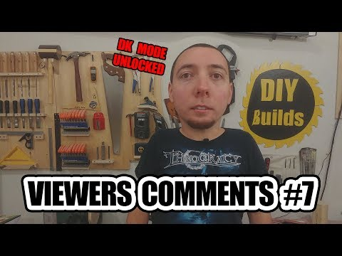 DIY Builds - Viewer's Comments #7