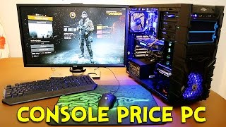 How Good Is A Console Price PC?!