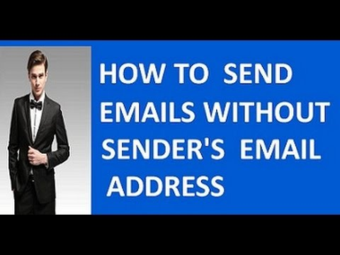 HOW TO SEND EMAILS WITHOUT SENDER'S EMAIL ADDRESS By justpaste