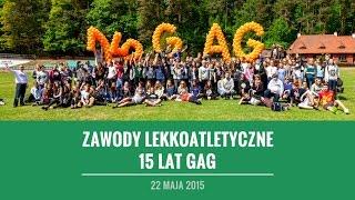 Zawody Lekkoatletyczne - 15 Lat Gag - 22 Maja 2015 R.