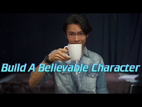 ACTING: How To Build A Believable Character