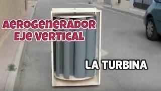 Aerogenerador de eje vertical (II). La Turbina. VAWT. The Turbine
