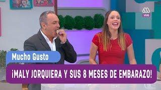 ¡Maly Jorquiera y sus 8 mese de embarazo! - Mucho Gusto 2017