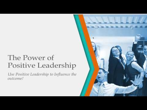 The Power of Positive Leadership In your call center