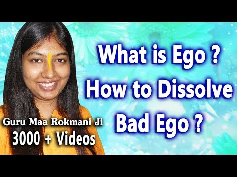 What is Ego ? How to Dissolve Ego ?