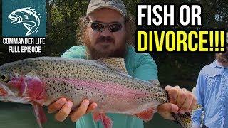 Fish or Divorce!?! Commander Life - FULL EPISODE