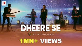 Dheere Se - The Yellow Diary | Izafa | Official Music Video | Latest Hits 2018
