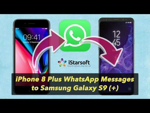 How to Transfer iPhone 8 Plus WhatsApp Messages to Samsung Galaxy S9 (+)