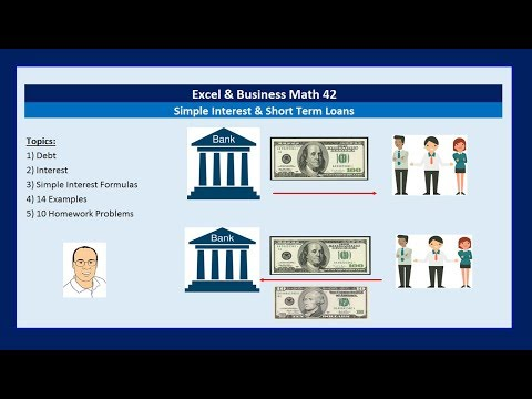 Excel & Business Math 42: Simple Interest Calculations & Short Term Loans