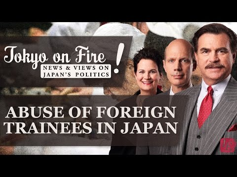 The Abuse of Foreign Trainees in Japan | Tokyo on Fire (with Glen S. Fukushima)
