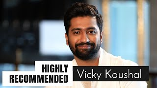 Highly Recommended: Vicky Kaushal