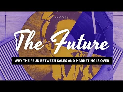 Sales & Marketing: The New Power Couple - The Future of Sales & Marketing