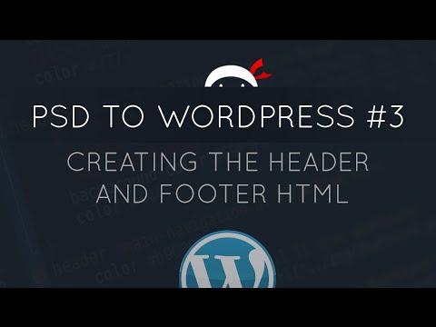 PSD to WordPress Tutorial #3 - Header & Footer HTML