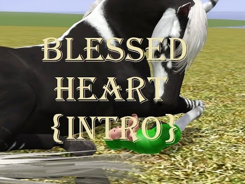 Blessed Heart - Intro (Sims 3 Horse Series)