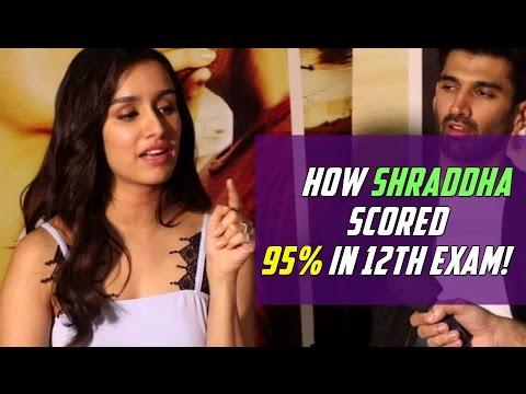 Shraddha explains how she scored 95% on 12th exam - Filmygyan    Aftab Khan