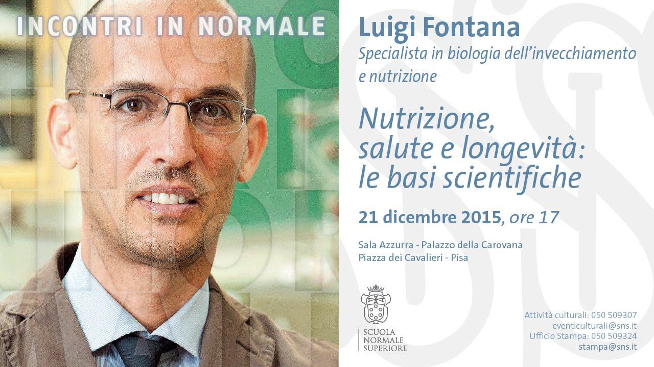 Luigi Fontana, Nutrizione, salute e longevità: le basi scientifiche - 21 dicembre 2015