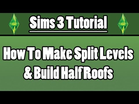 Sims 3 - How To Make Split Levels & Build Half Roofs