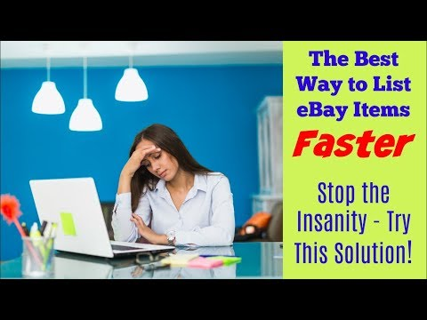 The Best Way to List eBay Items Faster - Stop the Insanity!!