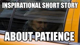 Inspirational Short Stories-About Patience