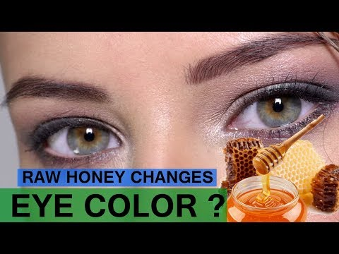Raw honey change eye color ? How to change your eye color naturally at home permanently