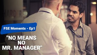 FSE Moment 1 - Feeling PINK | No means no Mr. Manager...