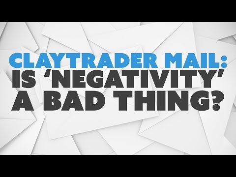 ClayTrader Mail: Is 'Negativity' a Bad Thing?