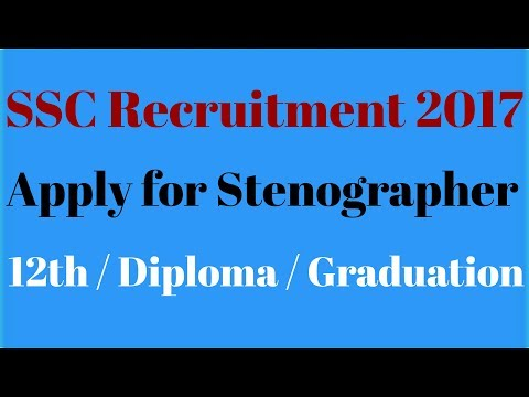 SSC Recruitment 2017 . Apply for Stenographer Posts.