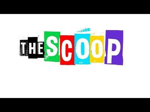 The Scoop: March 28, 2018