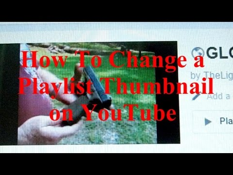 How to Change a Playlist Thumbnail on YouTube by The Lighthouse Lady