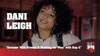 "Dani Leigh - New Music, Summer With Friends Project ""Play"" (247HH Exclusive)"