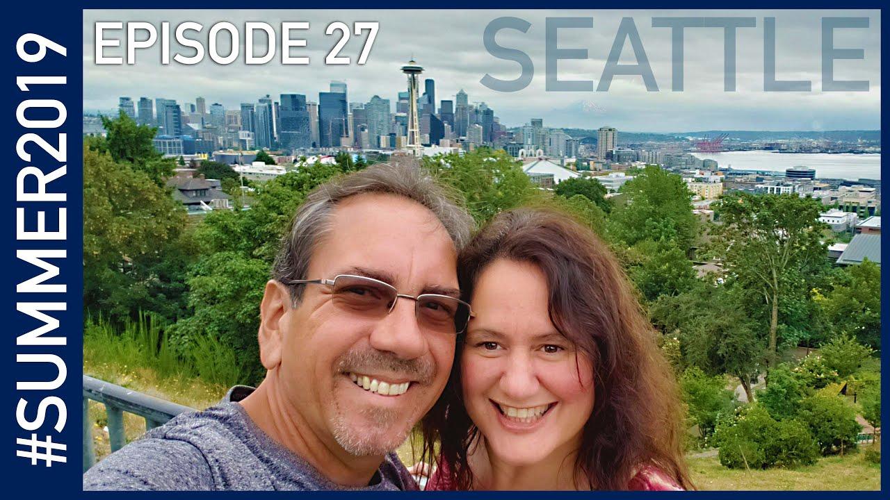 Seattle, Washington - #SUMMER2019 Episode 27