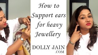 FIRST TIME EVER A VIDEO ON HOW TO SUPPORT EARS FROM HEAVY JEWELLERY