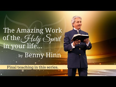 The Amazing Work of The Holy Spirit in Your Life (Final Teaching)