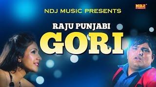 Gori   Raju Punjabi   Krazie Monsta   New Haryanvi Song 2017 Latest   DJ Hits Song 2017   NDJ Music
