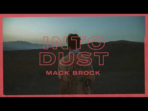 Mack Brock - Into Dust (Audio Only)