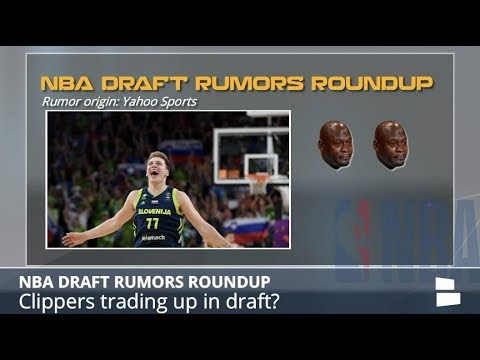 NBA Draft Rumors: Clippers Trading Up For Luka, Bamba In Play For #1 Pick, Suns Want 2nd Top 10 Pick