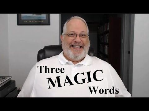 Three Magical Words that can Change your Life - Health, Relationships or Wealth - Try It!!