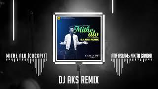 Mithe Alo (DJ AKS Remix) - Cockpit | Atif Aslam x NIkhita GAndhi