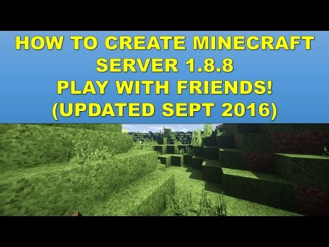 How To Create Minecraft Server 1.8.8 Windows Cracked / Original (Play W/Friends) Updated Sept 2016