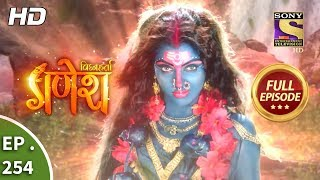 Vighnaharta Ganesh - Ep 254 - Full Episode - 10th August, 2018