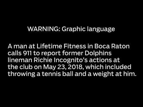 911 audio: Call about former Dolphins' Incognito being violent at a fitness club