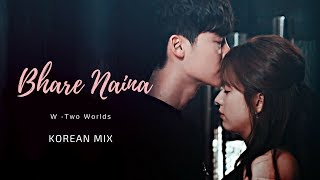 | Bhare Naina | W- Two Worlds | Korean Mix
