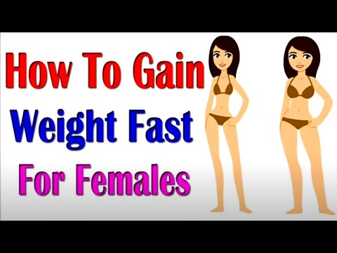 how to gain weight fast for females | diet plan for weight gain