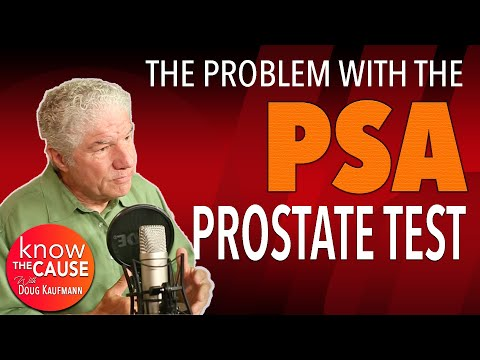 The Problem with the PSA - Prostate Test - Know The Cause - Special