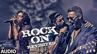 ROCK ON REVISITED Full Song (Audio) | Rock On 2 | Farhan Akhtar,Shraddha Kapoor,Arjun Rampal,Purab