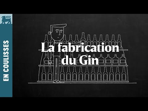 La fabrication du Gin