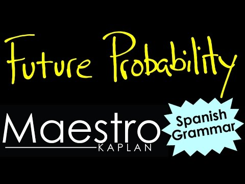 Using the FUTURE tense to EXPRESS PROBABILITY in Spanish